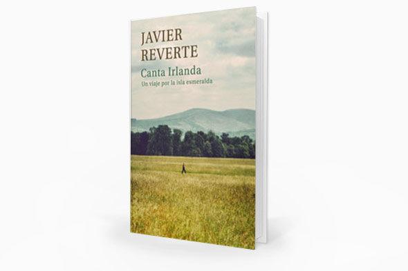 """Canta Irlanda"", Javier Reverte"