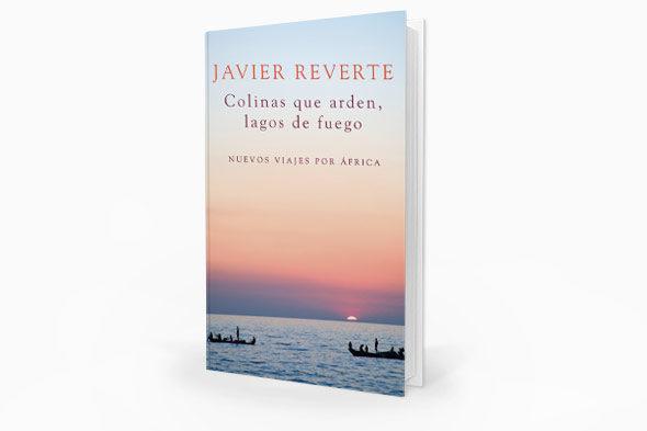 """""""Colina que ardem, Lagos de fogo"""", Javier Reverte"""