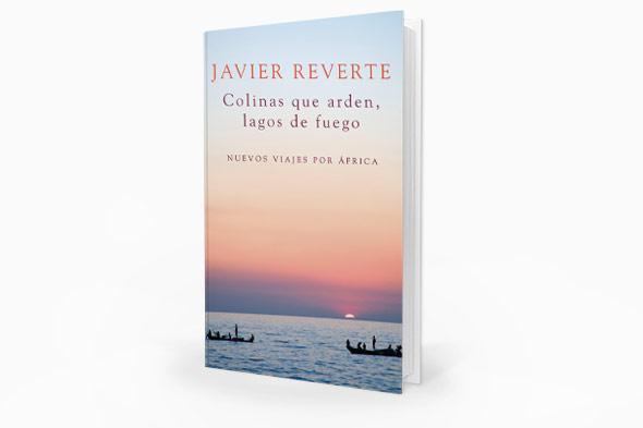 """""""Colinas que arden, lagos de fuego"""", Javier Reverte"""