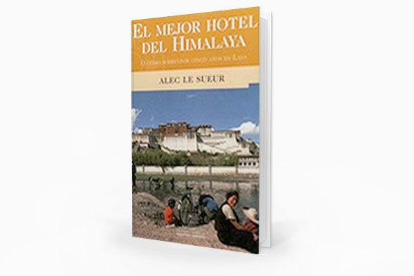 """O melhor hotel no Himalaia"", Alec Le Sueur"