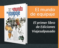 El mundo de equipaje. El primer libro de Ediciones Viajesalpasado